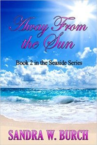 Away From The Sun by Sandra W. Burch